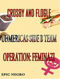 Crosby and Flogle Operation: Feminazi
