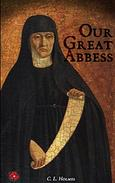Our Great Abbess: An uplifting account of her dark, cruel and bloody history