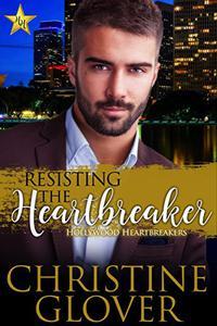 Resisting the Heartbreaker: Hollywood Heartbreakers Book 3