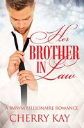 Her Brother In Law: A BWWM Billionaire Romance
