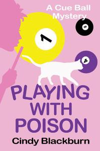 Playing with Poison: A Humorous and Romantic Cozy