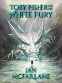 Toby Fisher and the White Fury - Book 5