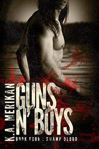 Guns n' Boys: Swamp Blood (Book 4)