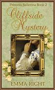 Cliffside Mystery, (Princesses of Chadwick Castle Series 2): Princess Ballerina, Book 2