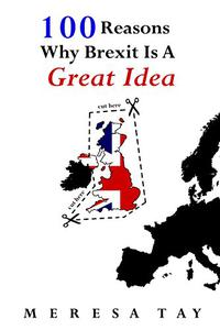 100 Reasons Why Brexit Is A Great Idea