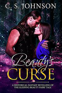 Beauty's Curse: A Historical Fantasy Fairy Tale Retelling of Sleeping Beauty