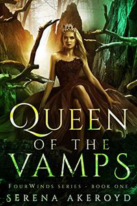 Queen of the Vamps: (A Paranormal Why Choose Novel)