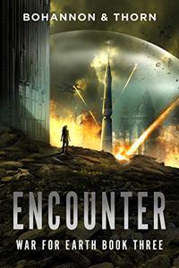 Encounter: War for Earth Book Three