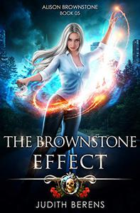 The Brownstone Effect: An Urban Fantasy Action Adventure