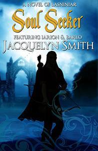 Soul Seeker (A World of Lasniniar Epic Fantasy Series Novel, Book 1)