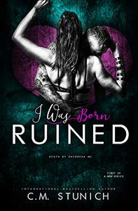 I Was Born Ruined: A Reverse Harem Motorcycle Club Romance