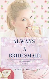 Always a Bridesmaid: A Bite-Sized Urban Fantasy