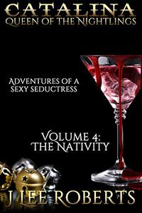 Catalina, Queen of the Nightlings: Volume 4: The Nativity