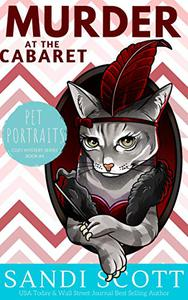 Murder at the Cabaret: A Pet Portraits Cozy Mystery