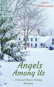 Angels Among Us: A Second Chance Holiday Romance