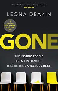 Gone: A riveting, mind-twisting new thriller that's always one step ahead of you