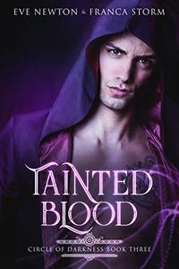 Tainted Blood: Circle of Darkness, Book Three: A Novella
