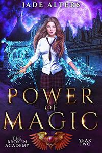 The Broken Academy: Power of Magic 2