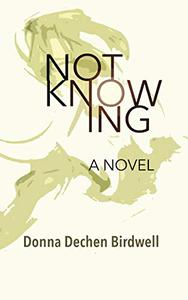 Not Knowing: A Novel