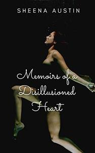 Memoirs of a Disillusioned Heart: Poetry