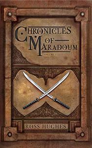 Chronicles of Maradoum Volume 1: A Fantasy Anthology