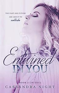 Entwined IN YOU
