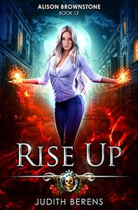 Rise Up: An Urban Fantasy Action Adventure