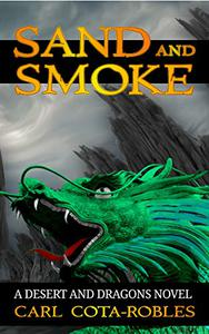 Sand and Smoke: An Epic Fantasy Raid set in a World with Dragons