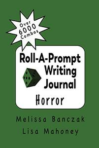 Roll-A-Prompt Writing Journal: Horror Edition