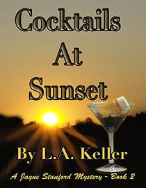 Cocktails At Sunset: A Jayne Stanford Mystery, Book 2