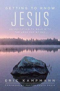 Getting to Know Jesus : An Invitation to Walk with the Lord Day by Day