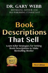 Book Descriptions That Sell: Learn Killer Strategies for Writing Book Descriptions to Make Bestselling Books!  Tempt Readers to Buy NOW!