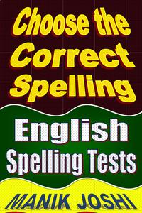 Choose the Correct Spelling: English Spelling Tests