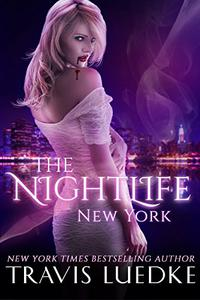 The Nightlife New York (Paranormal Romance Series)