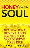 Honey For The Soul: 8 Motivational Honey Habits For The Soul, You Deserve To Be Rich