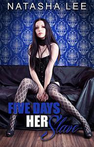 Five Days Her Slave