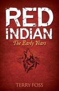 Red Indian The Early Years