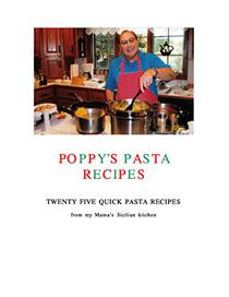 Poppy's Pasta Recipes: Twenty Seven Quick and Easy Pasta Recipes