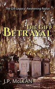 The Gift: Betrayal