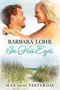 In His Eyes: Heartwarming Small Town Beach Romance