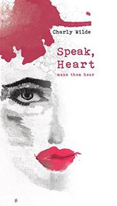 Speak, Heart!: Make them hear