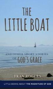 The Little Boat and other Short Stories of God's Grace