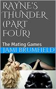 Rayne's Thunder (Part Four): The Mating Games