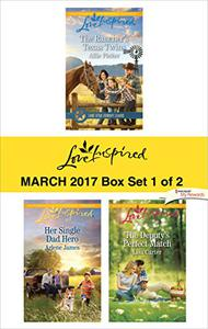 Harlequin Love Inspired March 2017-Box Set 1 of 2: The Rancher's Texas Twins\Her Single Dad Hero\The Deputy's Perfect Match