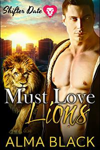 Shifter Date: Must Love Lions: A Paranormal Dating App Standalone Romance