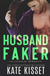 Husband Faker : A sexy, small town billionaire, arranged marriage, romance