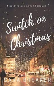 Switch on Christmas: A Hale Valley Sweet Romance