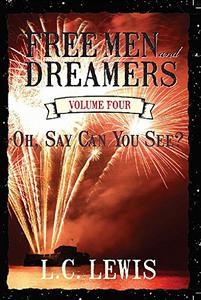 FREE MEN and DREAMERS Vol 4: Oh, Say Can You See?