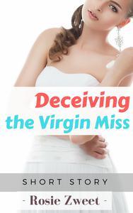 Deceiving the Virgin Miss