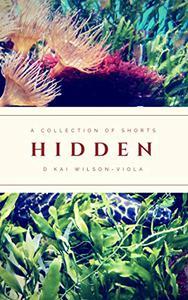 Hidden: A collection of short stories